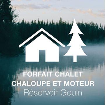 Forfait chalet, chaloupe, moteur au Réservoir Gouin (Juillet, Août et Septembre)